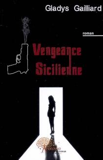 Vengeance sicilienne - GladysGailliard