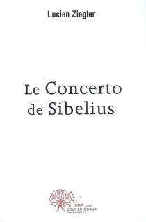 Le concerto de Sibelius - LucienZiegler