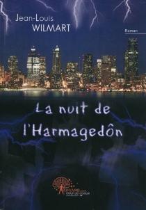 La nuit de l'Harmagedôn - Jean-LouisWilmart