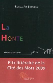 La honte : recueil de nouvelles - FatimaAït Bounoua