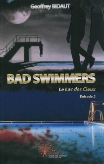Bad Swimmers - Geoffrey Bidaut
