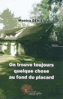 On trouve toujours quelque chose au fond du placard - MonicaDekiev