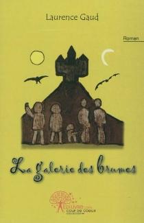 La galerie des brumes - LaurenceGaud