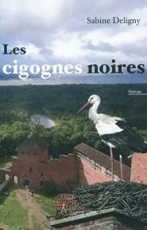 Les cigognes noires - SabineDeligny