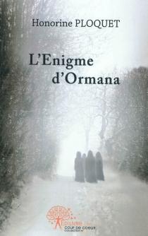 L'énigme d'Ormana - HonorinePloquet