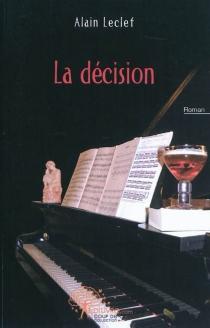La décision - AlainLeclef