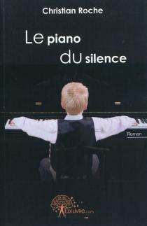 Le piano du silence - ChristianRoche
