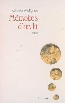 Mémoires d'un lit - ChantalAlves Malignon