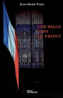 Une balle dans le front - Jean-MarieParis