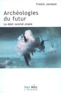 Archéologies du futur - FredricJameson