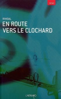 En route vers le clochard - Riwoal