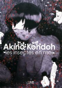 Les insectes en moi - AkinoKondoh