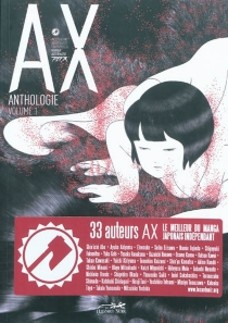 AX : anthologie : independant, avant-garde, experimental, manga, alternatif -