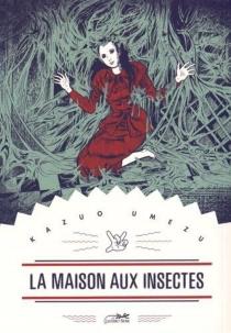 La maison aux insectes - KazuoUmezu