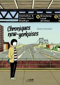Chroniques new-yorkaises : journal d'une mangaka à New York - AkinoKondoh