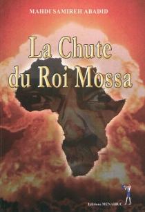 La chute du roi Mossa - Mahdi SamirehAbadid