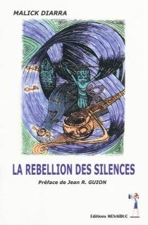La rébellion des silences - MalickDiarra