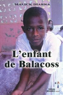 L'enfant de Balacoss - MalickDiarra