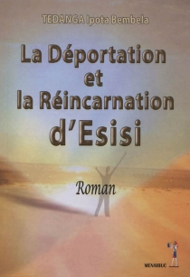 La déportation et la réincarnation d'Esisi - Ipota BembelaTedanga