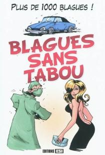 Blagues sans tabou : plus de 1.000 blagues ! -