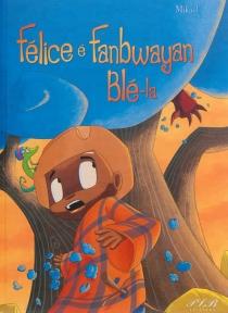 Félice é fanbwayan blé-la - Mikaël