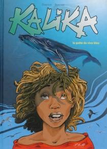 Kalika : la quête du rêve bleu - ThierryBergame