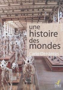 Une histoire des mondes - CarloDenantès