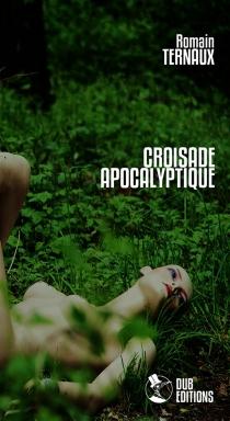 Croisade apocalyptique - RomainTernaux