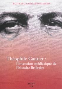 Bulletin de la société Théophile Gautier, n° 36 - CorinneSaminadayar-Perrin