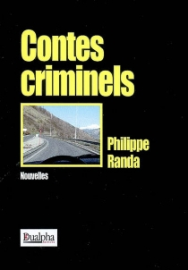 Contes criminels - Philippe Randa