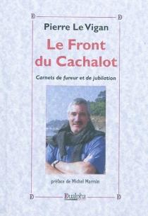 Le front du cachalot : carnets de fureur et de jubilation - PierreLe Vigan