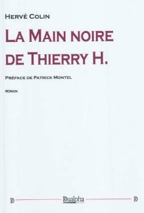 La main noire de Thierry H. - HervéColin
