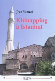 Kidnapping à Istanbul - Jean Vanmai