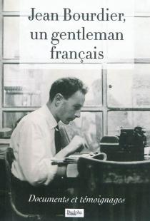 Jean Bourdier, un gentleman français : documents et témoignages -
