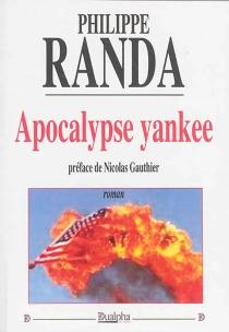 Apocalypse yankee - PhilippeRanda