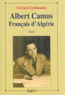 Albert Camus, Français d'Algérie : essai - GérardLehmann