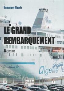 Le grand rembarquement - EmmanuelAlbach