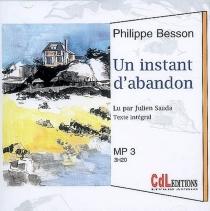 Un instant d'abandon : texte intégral - PhilippeBesson
