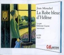 La robe bleue d'Hélène : texte intégral - JeanMouchel