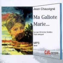 Ma Galiote Marie... : texte intégral - JeanChauvigné