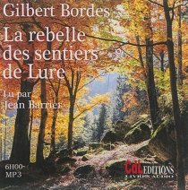 La rebelle des sentiers de Lure - GilbertBordes