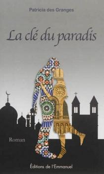 La clé du paradis - Patricia desGranges