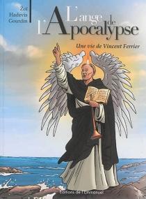 L'ange de l'Apocalypse : une vie de Vincent Ferrier - ChristopheHadevis
