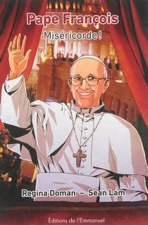 Pape François : Miséricorde ! - ReginaDoman