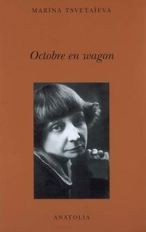 Octobre en wagon : Moscou 1918-1920 - Marina IvanovnaTsvetaeva