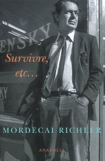 Survivre, etc... - Mordecai Richler