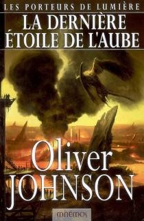 Les porteurs de lumière - OliverJohnson