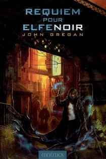 Requiem pour elfe noir - JohnGregan