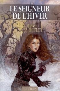 Le seigneur de l'Hiver - James A.Hetley