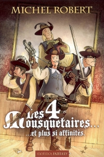 Les 4 mousquetaires... et plus si affinités - MichelRobert
